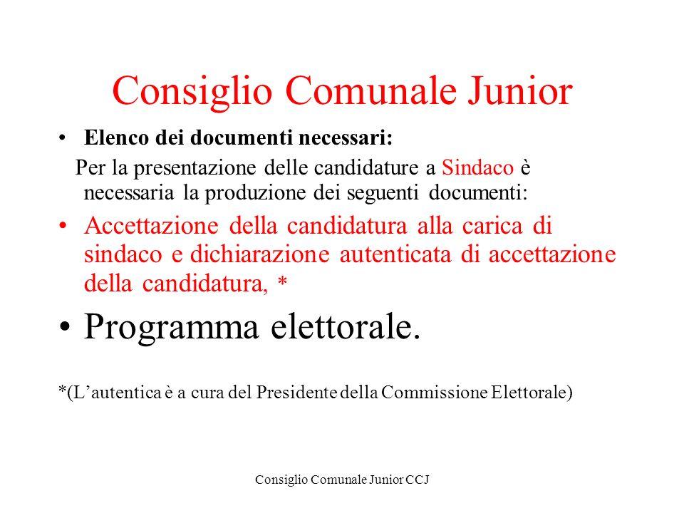 Consiglio Comunale Junior CCJ Consiglio Comunale Junior Elenco dei documenti necessari: Per la presentazione delle candidature a Sindaco è necessaria