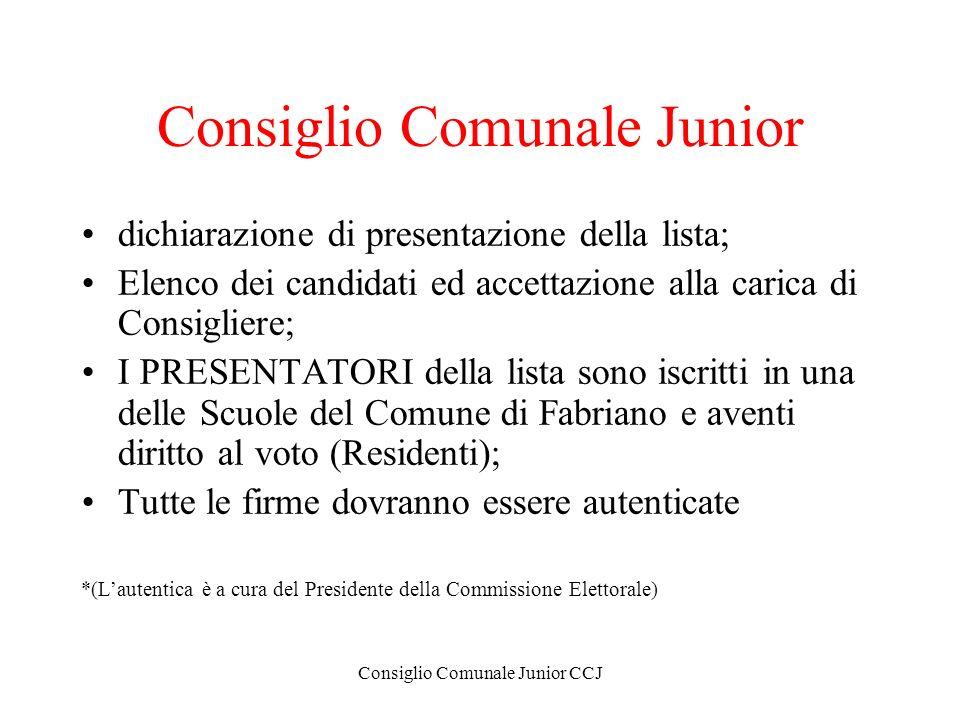 Consiglio Comunale Junior CCJ Consiglio Comunale Junior dichiarazione di presentazione della lista; Elenco dei candidati ed accettazione alla carica d