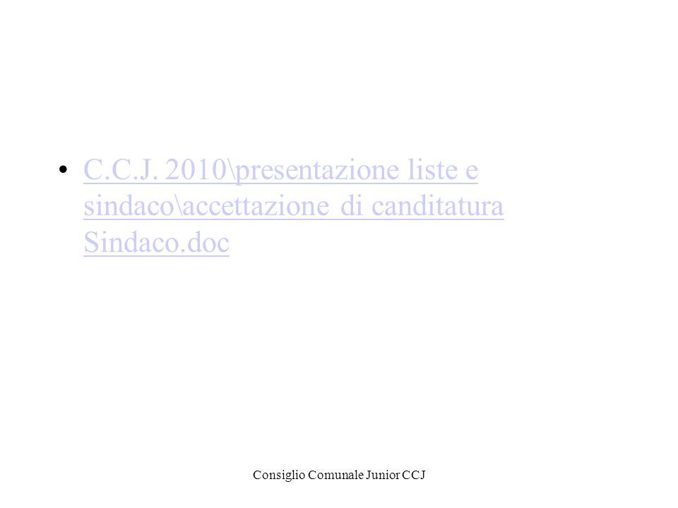 Consiglio Comunale Junior CCJ C.C.J. 2010\presentazione liste e sindaco\accettazione di canditatura Sindaco.docC.C.J. 2010\presentazione liste e sinda