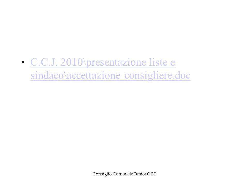 Consiglio Comunale Junior CCJ C.C.J. 2010\presentazione liste e sindaco\accettazione consigliere.docC.C.J. 2010\presentazione liste e sindaco\accettaz