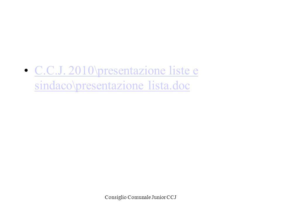 Consiglio Comunale Junior CCJ C.C.J. 2010\presentazione liste e sindaco\presentazione lista.docC.C.J. 2010\presentazione liste e sindaco\presentazione