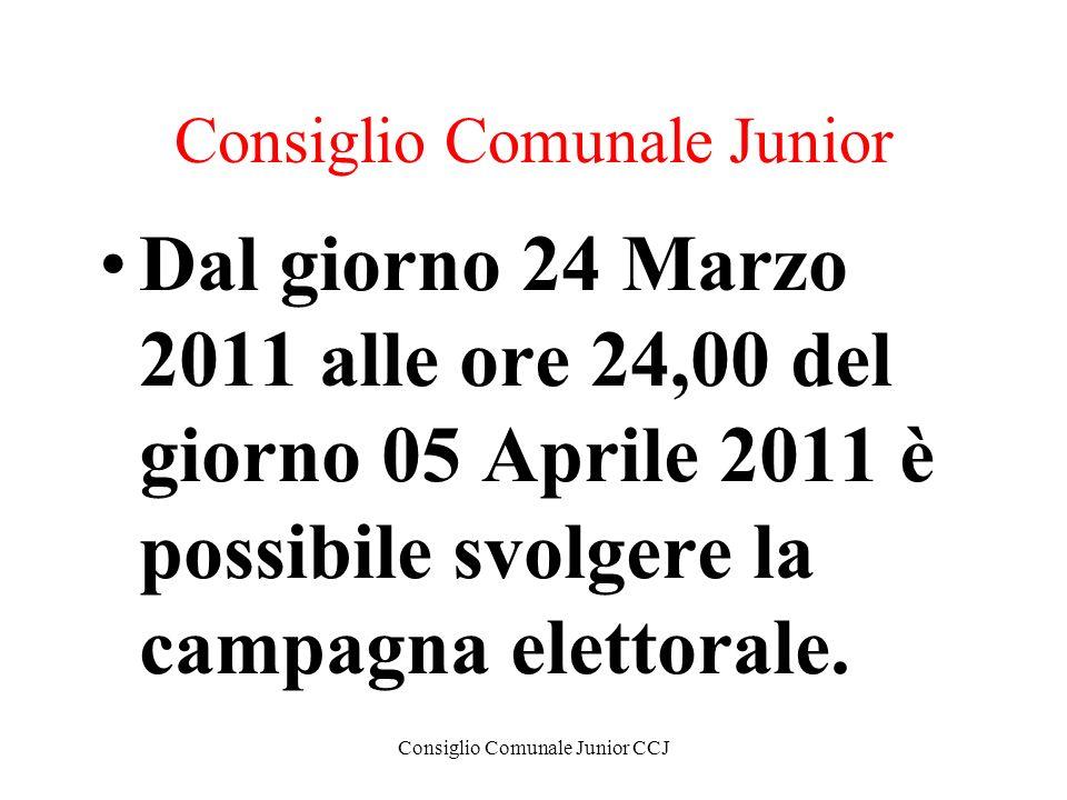 Consiglio Comunale Junior CCJ Consiglio Comunale Junior Dal giorno 24 Marzo 2011 alle ore 24,00 del giorno 05 Aprile 2011 è possibile svolgere la camp