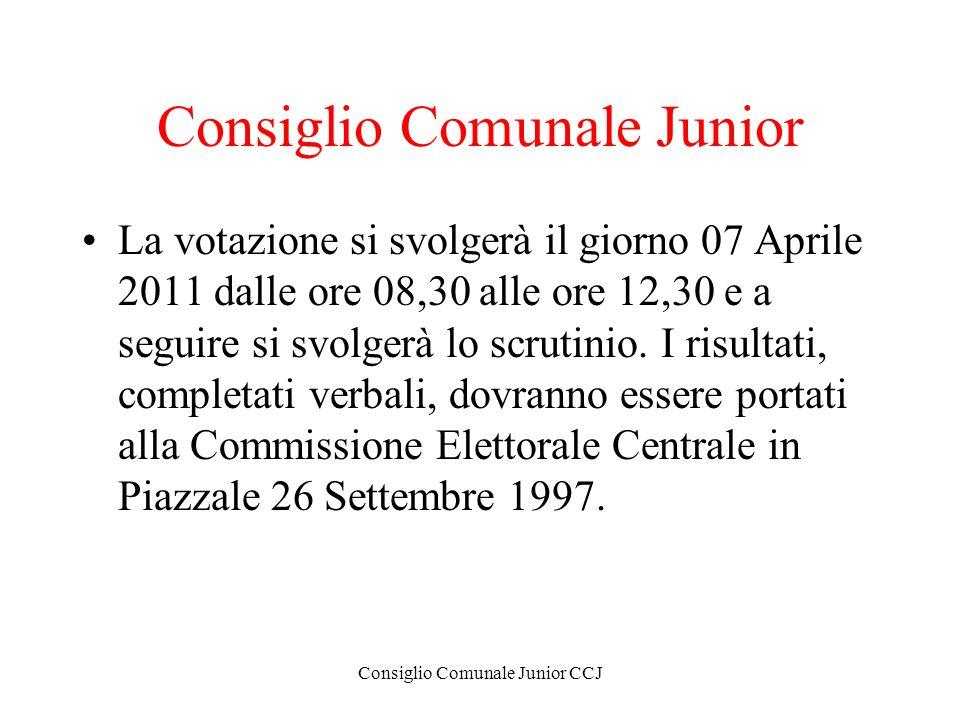 Consiglio Comunale Junior CCJ Consiglio Comunale Junior La votazione si svolgerà il giorno 07 Aprile 2011 dalle ore 08,30 alle ore 12,30 e a seguire s