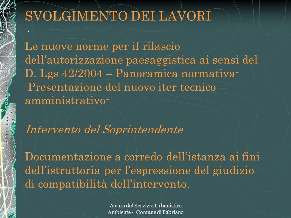A cura del Servizio Urbanistica Ambiente - Comune di Fabriano SVOLGIMENTO DEI LAVORI · Le nuove norme per il rilascio dellautorizzazione paesaggistica
