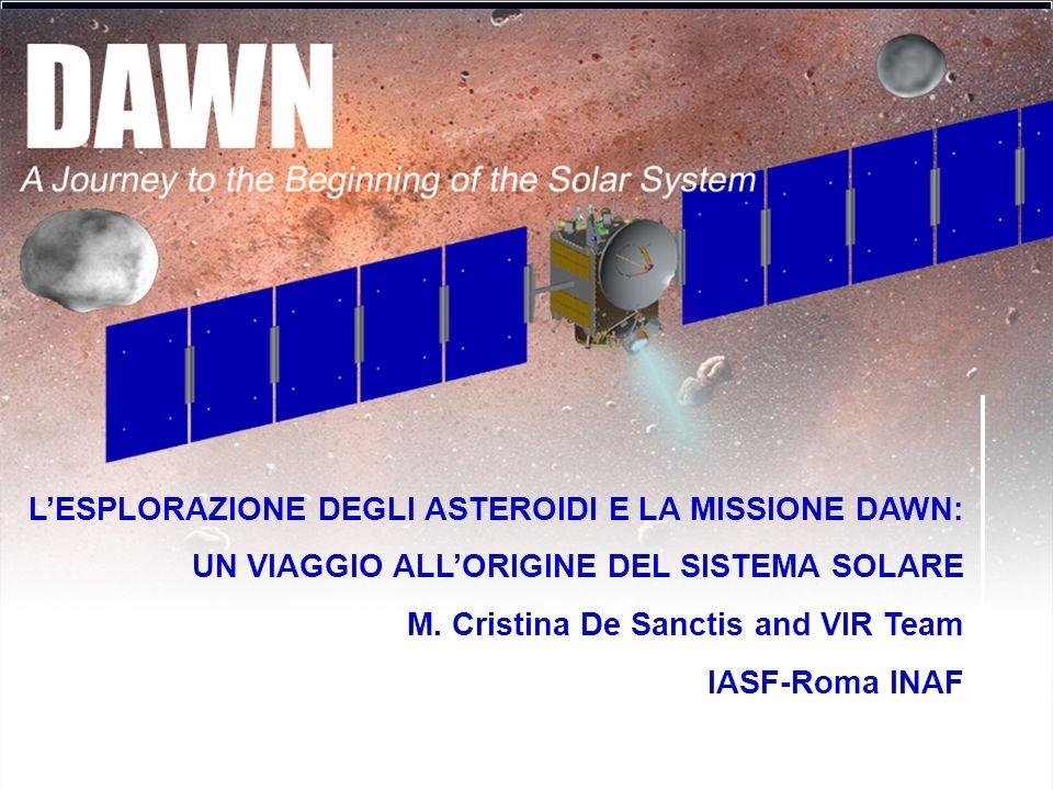 La Missione Dawn Spacecraft 19.7 m Dry mass: 745 kg Wet mass: 1240 kg Solar array power (1 AU): 10.3 kW Solar array power (3 AU): 1.3 kW Delta II 7925H-9.5