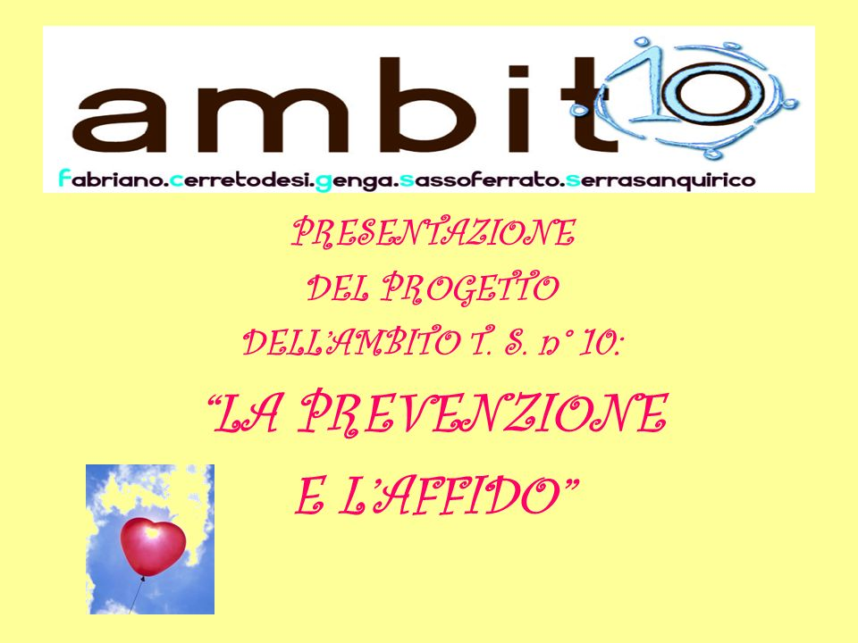 PRESENTAZIONE DEL PROGETTO DELLAMBITO T. S. n° 10: LA PREVENZIONE E LAFFIDO
