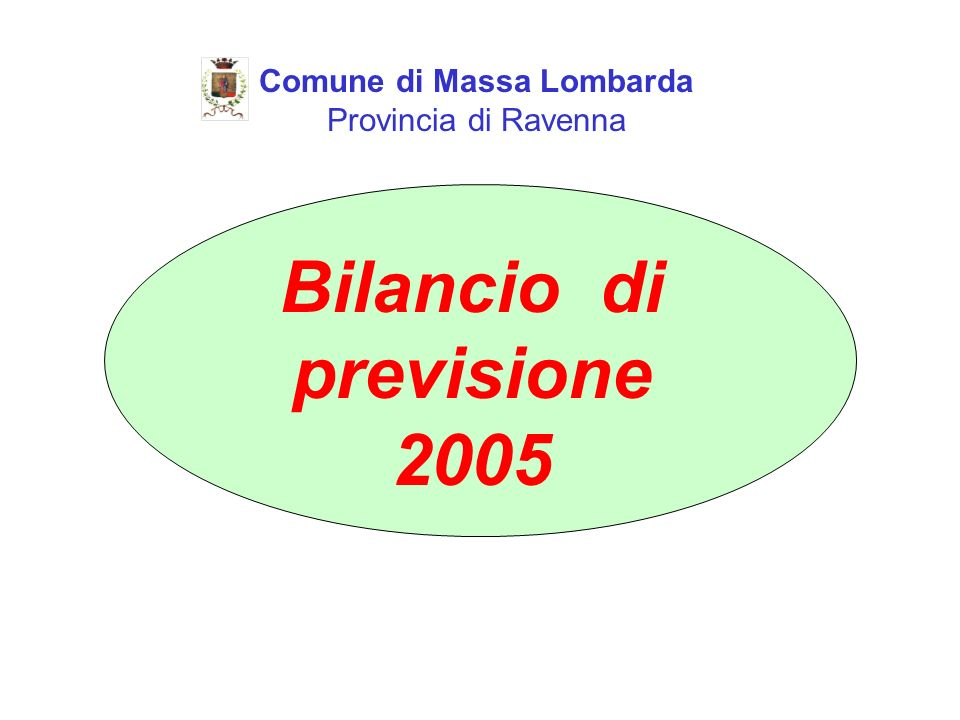 Comune di Massa Lombarda Provincia di Ravenna Bilancio di previsione 2005