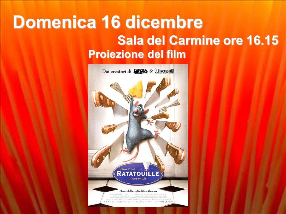Domenica 16 dicembre Proiezione del film Sala del Carmine ore 16.15