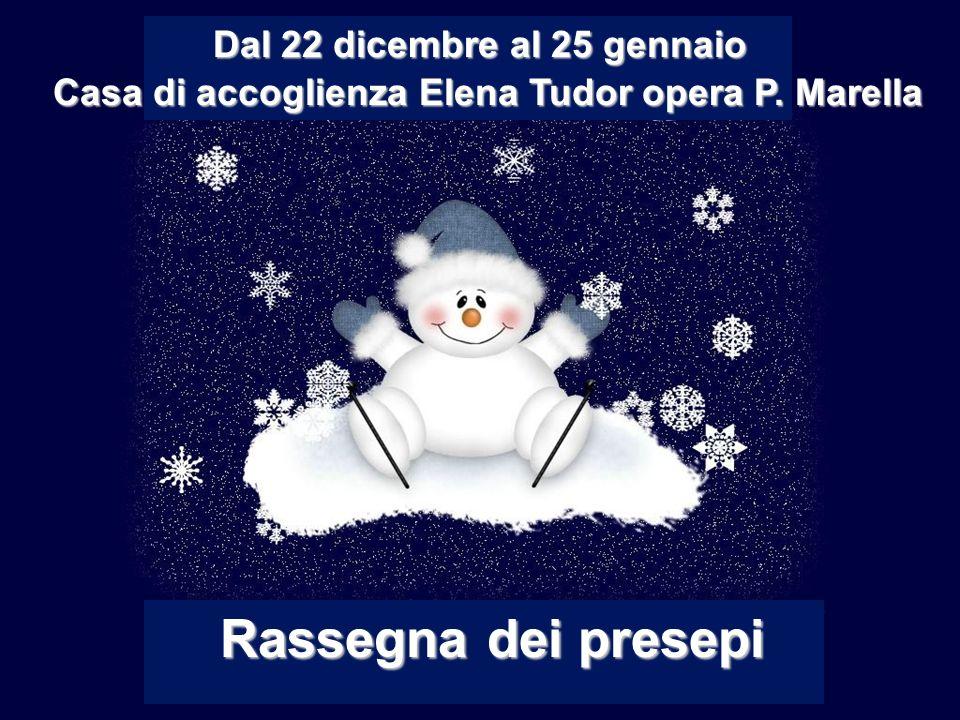 Dal 22 dicembre al 25 gennaio Casa di accoglienza Elena Tudor opera P. Marella Rassegna dei presepi