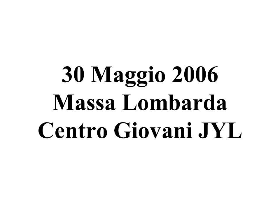 30 Maggio 2006 Massa Lombarda Centro Giovani JYL