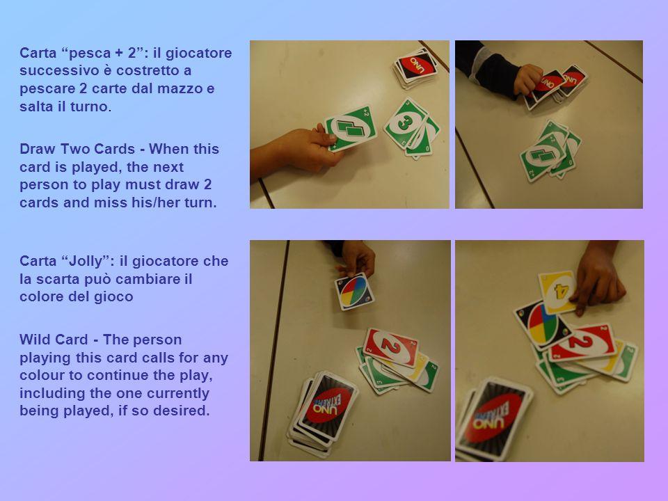 CARTE SPECIALI: Carta Salta il turno: il giocatore che segue salta il turno.
