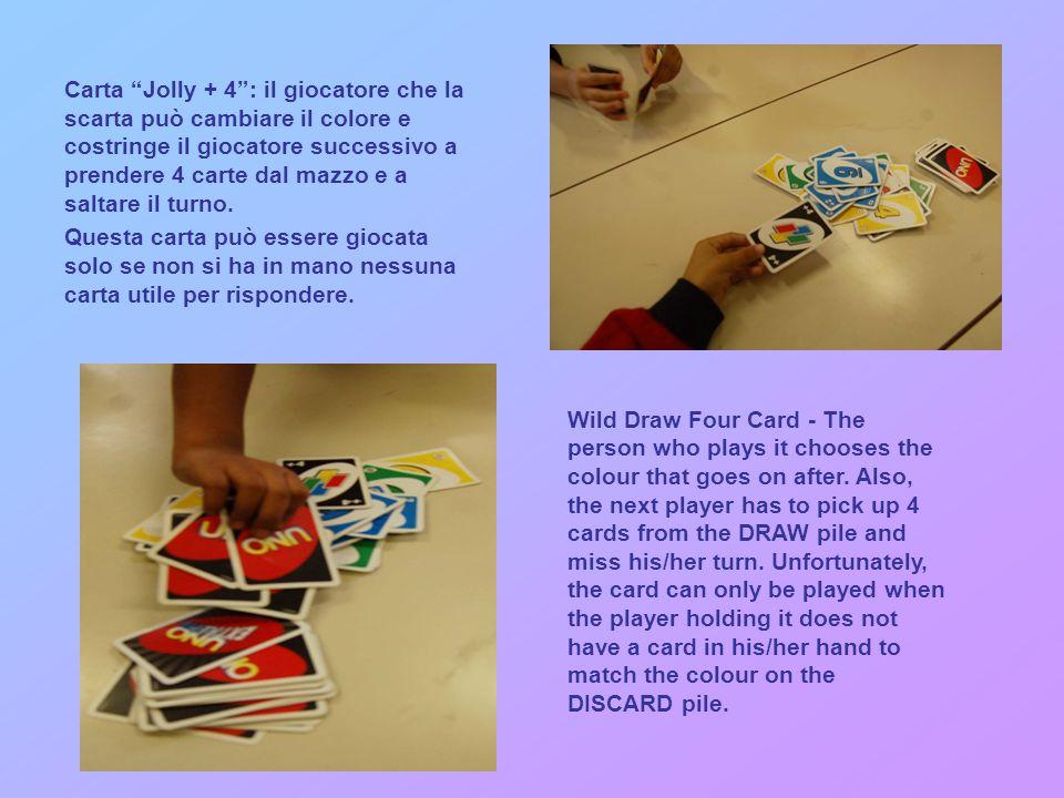 Carta pesca + 2: il giocatore successivo è costretto a pescare 2 carte dal mazzo e salta il turno.