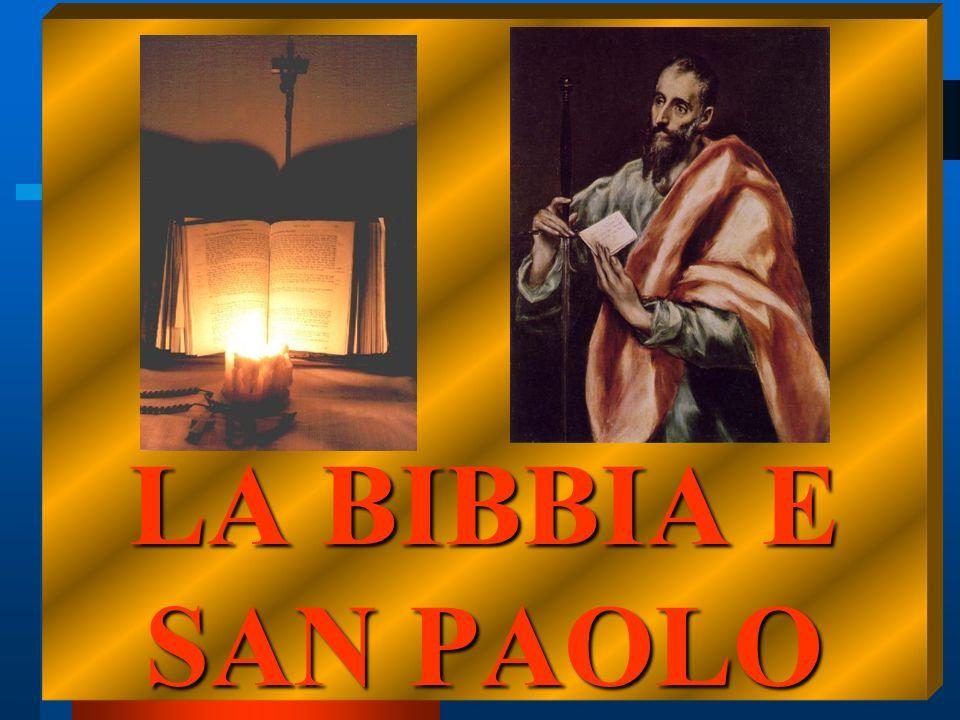 LA BIBBIA E S. PAOLO2 LA BIBBIA E SAN PAOLO