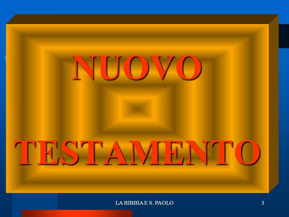 LA BIBBIA E S.PAOLO4 NUOVO TESTAMENTO COMPRENDE: 1.