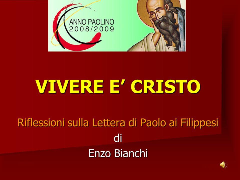 VIVERE E CRISTO Riflessioni sulla Lettera di Paolo ai Filippesi di Enzo Bianchi ritardo