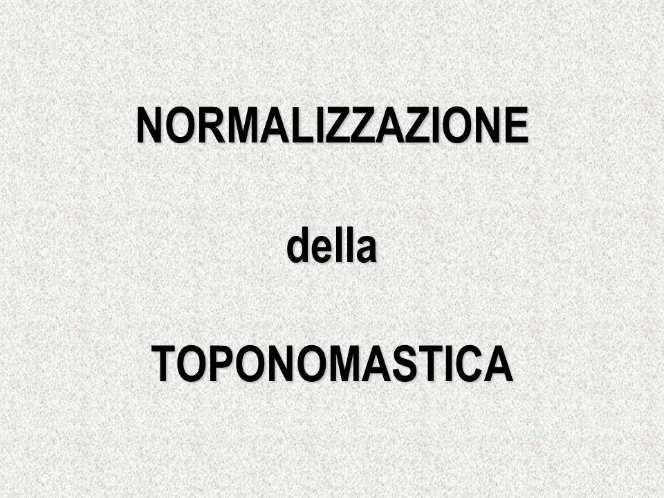 NORMALIZZAZIONE della TOPONOMASTICA