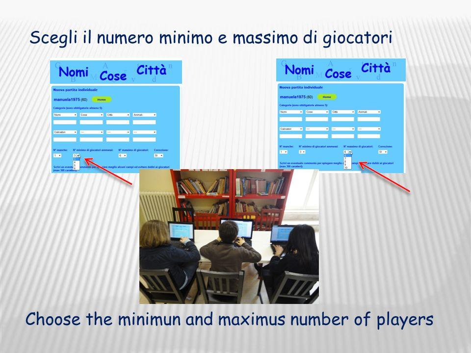 Choose the minimun and maximus number of players Scegli il numero minimo e massimo di giocatori