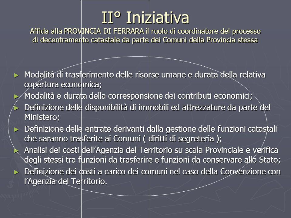 II° Iniziativa Affida alla PROVINCIA DI FERRARA il ruolo di coordinatore del processo di decentramento catastale da parte dei Comuni della Provincia s