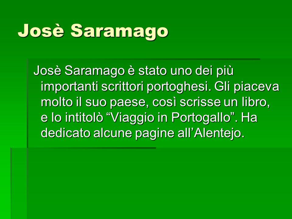 Josè Saramago Josè Saramago è stato uno dei più importanti scrittori portoghesi. Gli piaceva molto il suo paese, così scrisse un libro, e lo intitolò