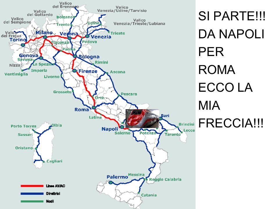 SI PARTE!!! DA NAPOLI PER ROMA ECCO LA MIA FRECCIA!!!