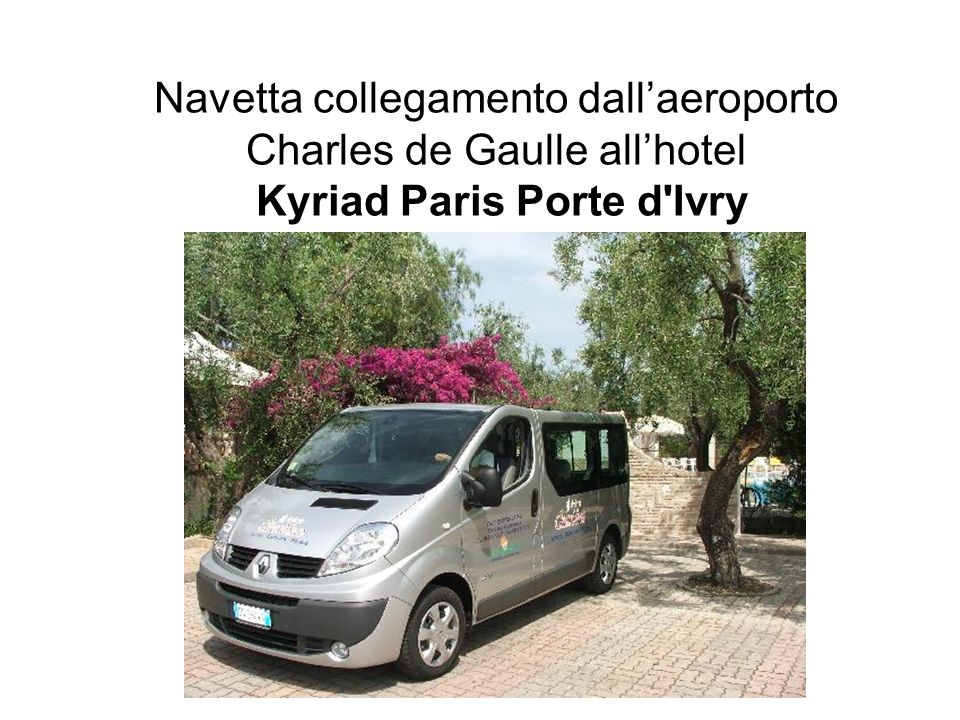 Navetta collegamento dallaeroporto Charles de Gaulle allhotel Kyriad Paris Porte d'Ivry