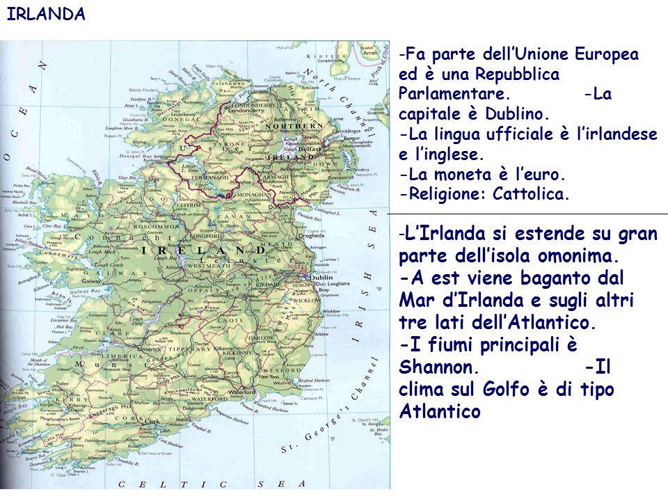 IRLANDA -Fa parte dellUnione Europea ed è una Repubblica Parlamentare. -La capitale è Dublino. -La lingua ufficiale è lirlandese e linglese. -La monet