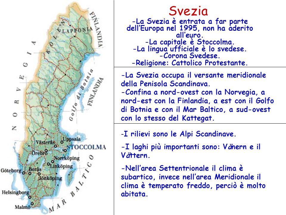 Svezia -La Svezia è entrata a far parte dellEuropa nel 1995, non ha aderito alleuro. -La capitale è Stoccolma. -La lingua ufficiale è lo svedese. -Cor