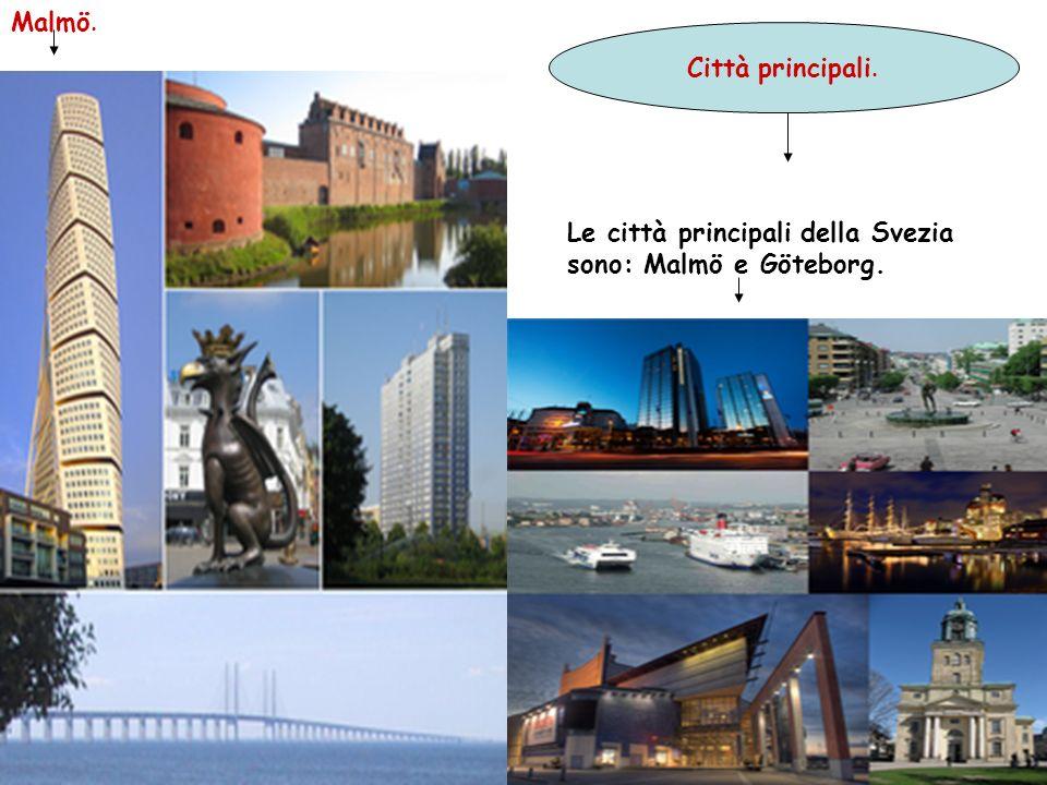 Città principali. Le città principali della Svezia sono: Malmö e Göteborg. Malmö.