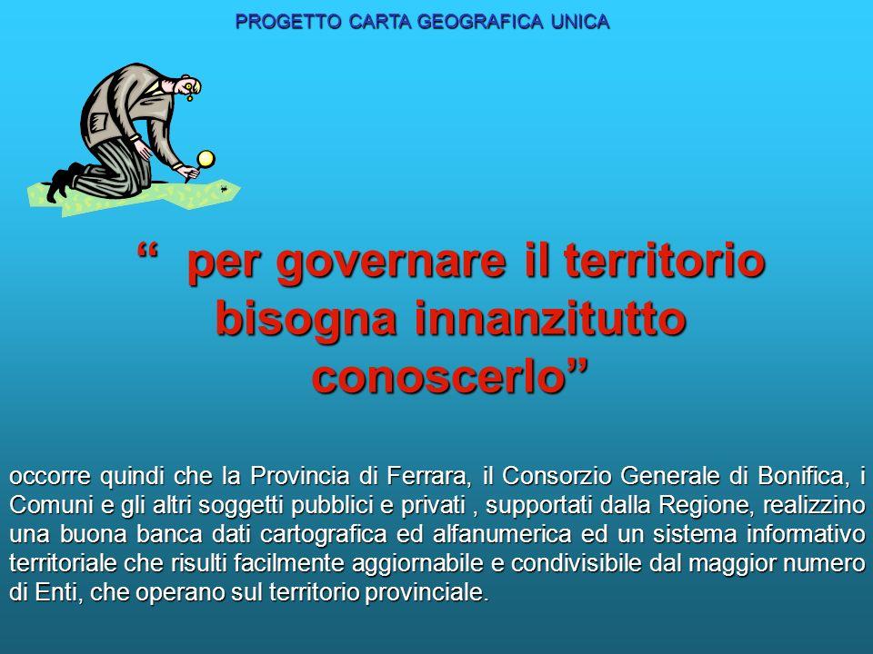 occorre quindi che la Provincia di Ferrara, il Consorzio Generale di Bonifica, i Comuni e gli altri soggetti pubblici e privati, supportati dalla Regi