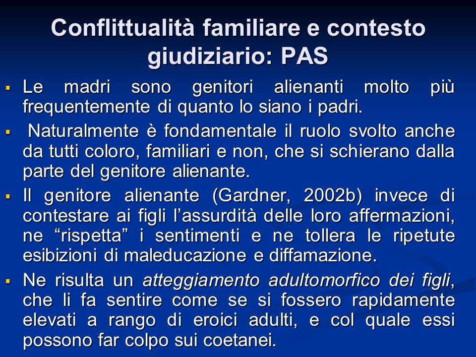 Conflittualità familiare e contesto giudiziario: PAS Le madri sono genitori alienanti molto più frequentemente di quanto lo siano i padri. Le madri so