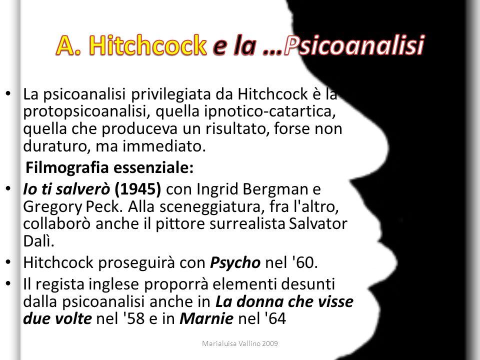 La psicoanalisi privilegiata da Hitchcock è la protopsicoanalisi, quella ipnotico-catartica, quella che produceva un risultato, forse non duraturo, ma