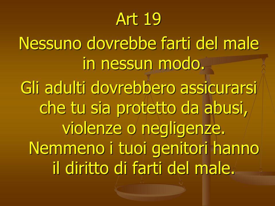 Art 19 Nessuno dovrebbe farti del male in nessun modo.