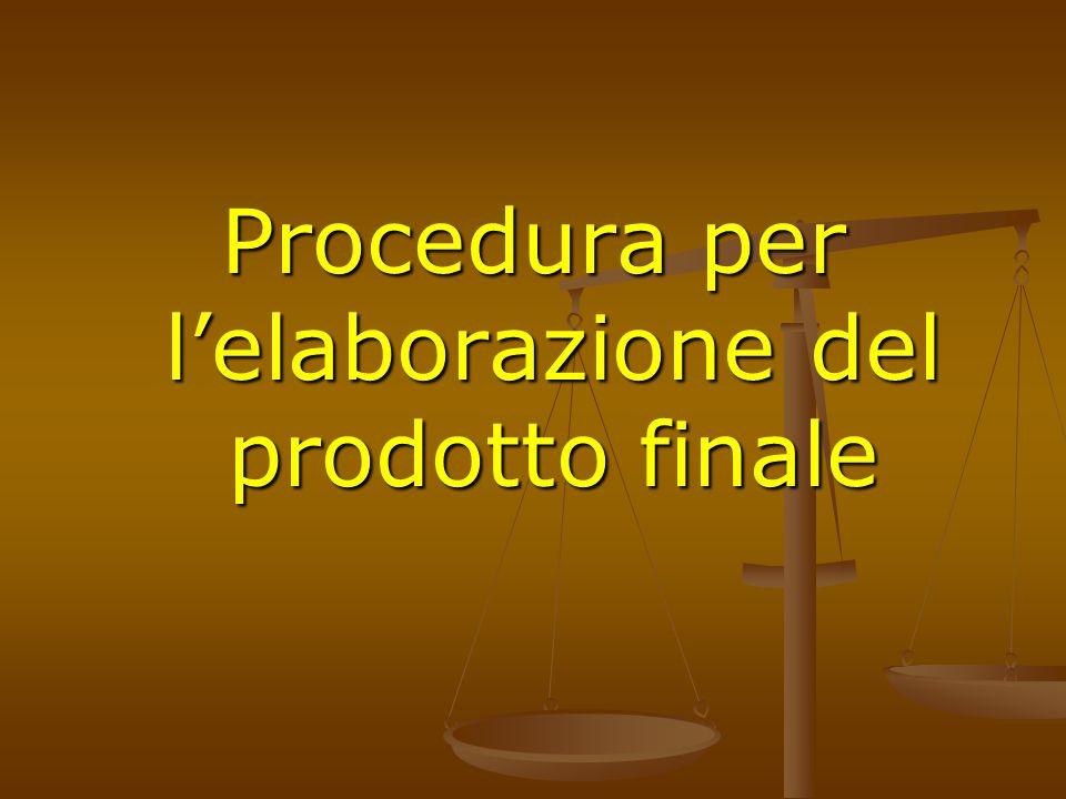 Procedura per lelaborazione del prodotto finale