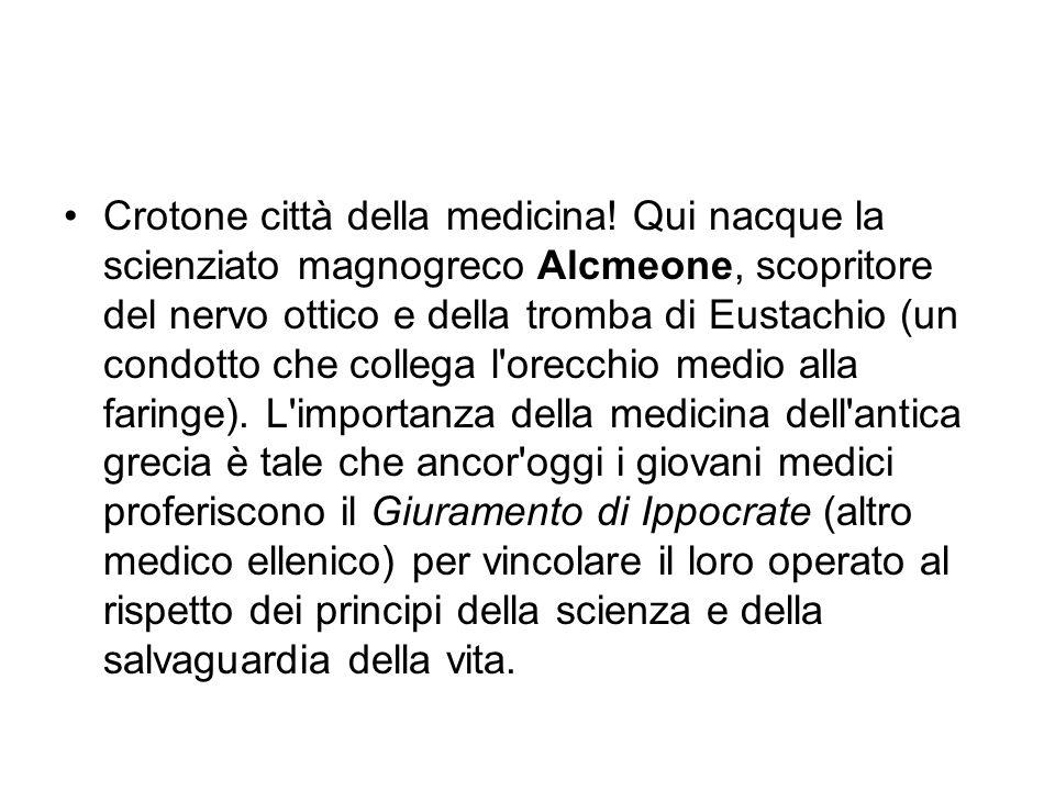 Crotone città della medicina! Qui nacque la scienziato magnogreco Alcmeone, scopritore del nervo ottico e della tromba di Eustachio (un condotto che c