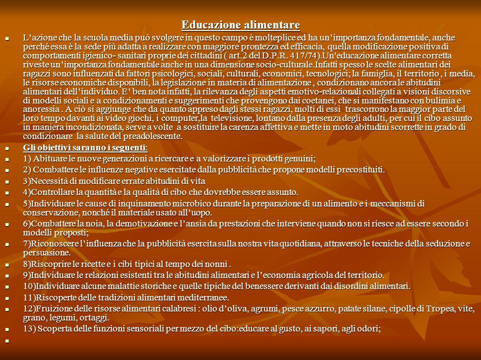 Educazione alimentare Lazione che la scuola media può svolgere in questo campo è molteplice ed ha unimportanza fondamentale, anche perché essa è la se