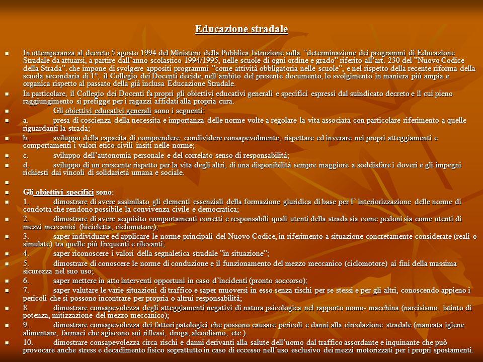 Educazione stradale In ottemperanza al decreto 5 agosto 1994 del Ministero della Pubblica Istruzione sulla determinazione dei programmi di Educazione