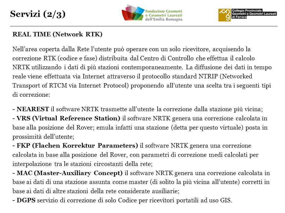 Servizi (2/3) REAL TIME (Network RTK) Nellarea coperta dalla Rete lutente può operare con un solo ricevitore, acquisendo la correzione RTK (codice e f