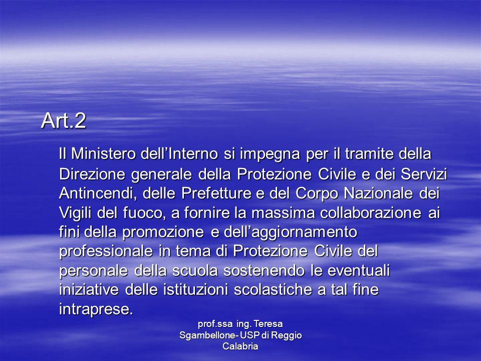 prof.ssa ing. Teresa Sgambellone- USP di Reggio Calabria Art.2 Il Ministero dellInterno si impegna per il tramite della Direzione generale della Prote