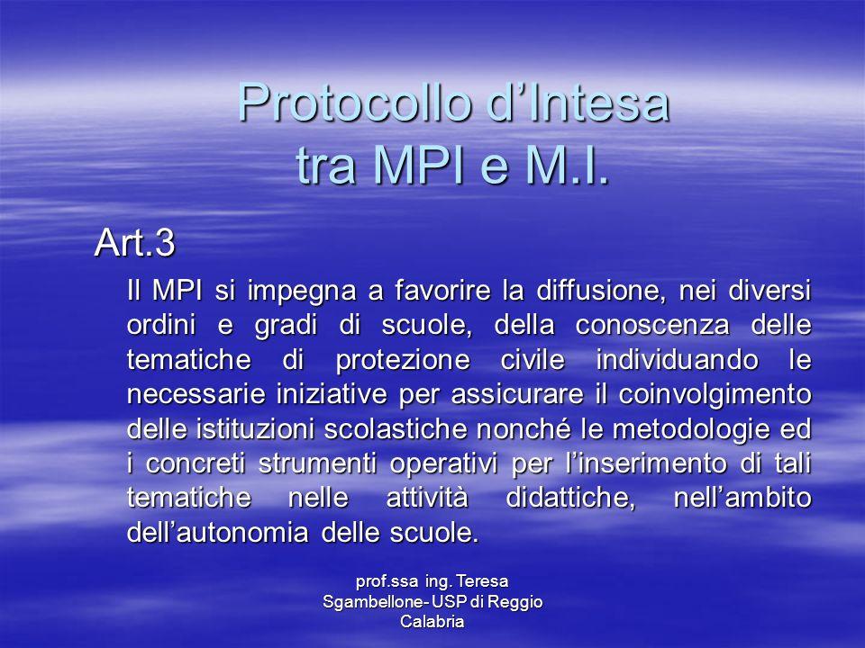 prof.ssa ing. Teresa Sgambellone- USP di Reggio Calabria Protocollo dIntesa tra MPI e M.I. Art.3 Il MPI si impegna a favorire la diffusione, nei diver