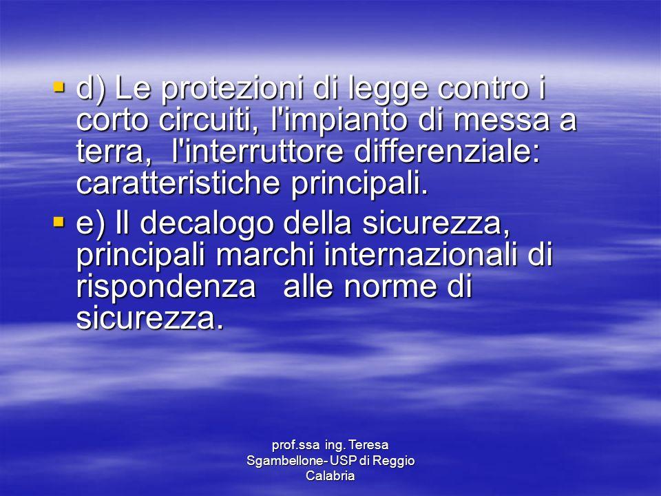 prof.ssa ing. Teresa Sgambellone- USP di Reggio Calabria d) Le protezioni di legge contro i corto circuiti, l'impianto di messa a terra, l'interruttor