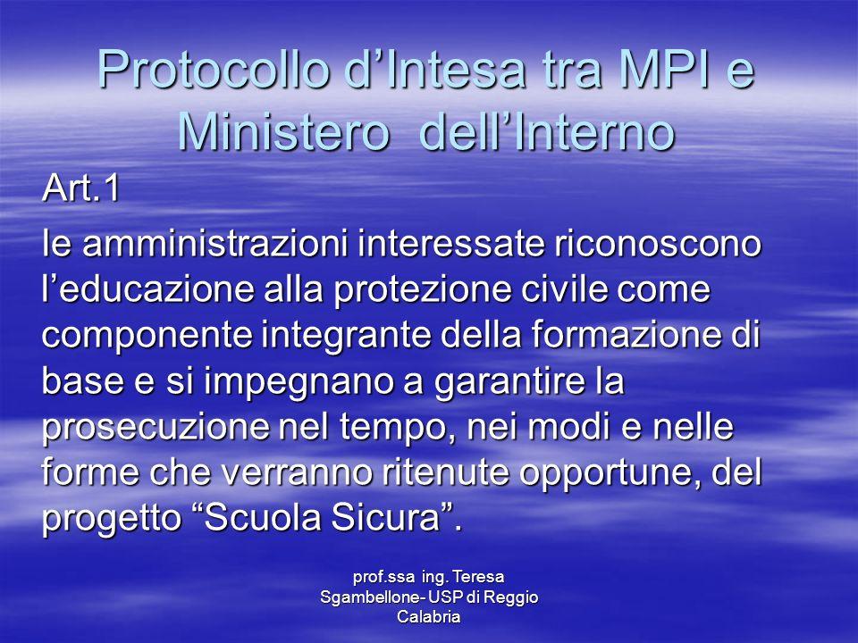 prof.ssa ing. Teresa Sgambellone- USP di Reggio Calabria Protocollo dIntesa tra MPI e Ministero dellInterno Art.1 le amministrazioni interessate ricon