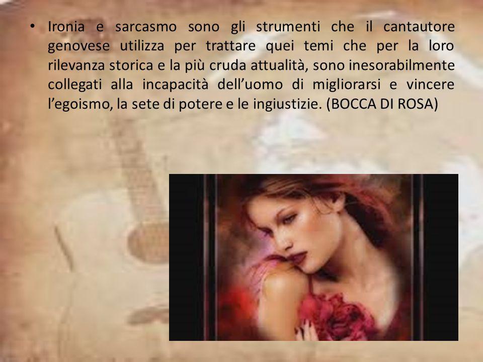 Ironia e sarcasmo sono gli strumenti che il cantautore genovese utilizza per trattare quei temi che per la loro rilevanza storica e la più cruda attua