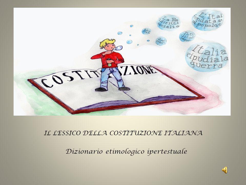 IL LESSICO DELLA COSTITUZIONE ITALIANA Dizionario etimologico ipertestuale