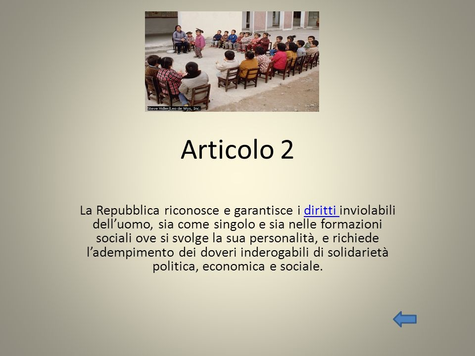 Articolo 2 La Repubblica riconosce e garantisce i diritti inviolabili delluomo, sia come singolo e sia nelle formazioni sociali ove si svolge la sua p