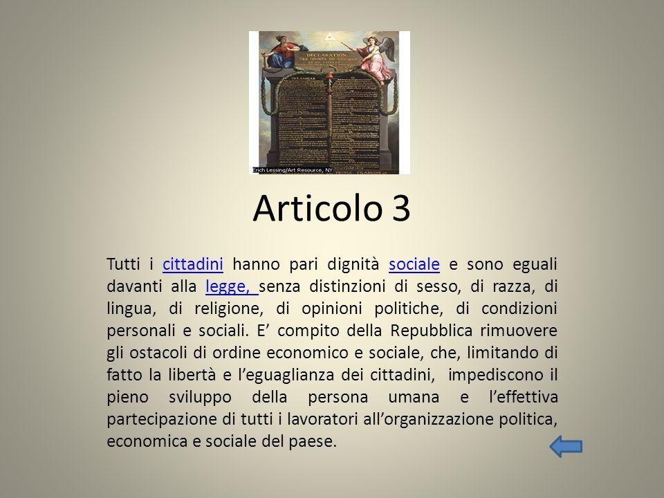Articolo 3 Tutti i cittadini hanno pari dignità sociale e sono eguali davanti alla legge, senza distinzioni di sesso, di razza, di lingua, di religion