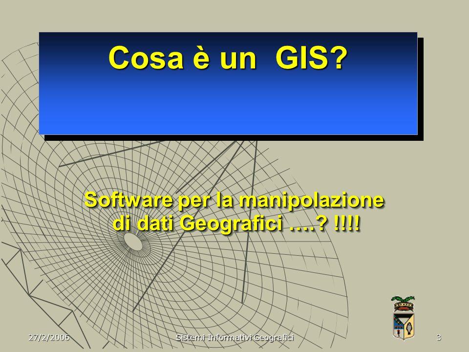 27/2/2006 Sistemi Informativi Geografici 4 La geografia riguarda...... Il tuo mondo