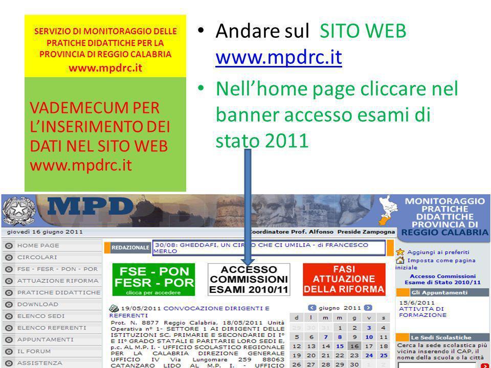 SERVIZIO DI MONITORAGGIO DELLE PRATICHE DIDATTICHE PER LA PROVINCIA DI REGGIO CALABRIA www.mpdrc.it Andare sul SITO WEB www.mpdrc.it www.mpdrc.it Nell