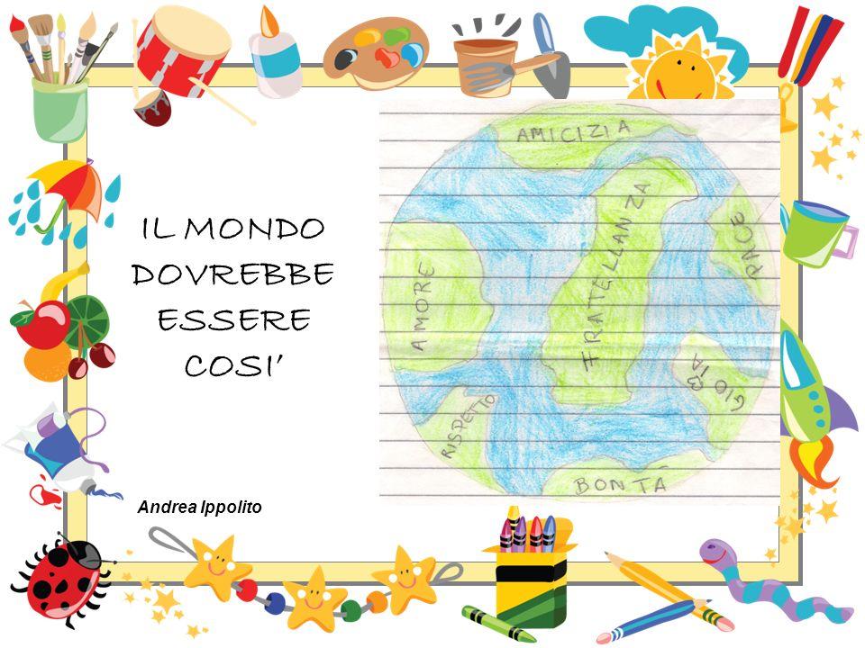 IL MONDO DOVREBBE ESSERE COSI Andrea Ippolito