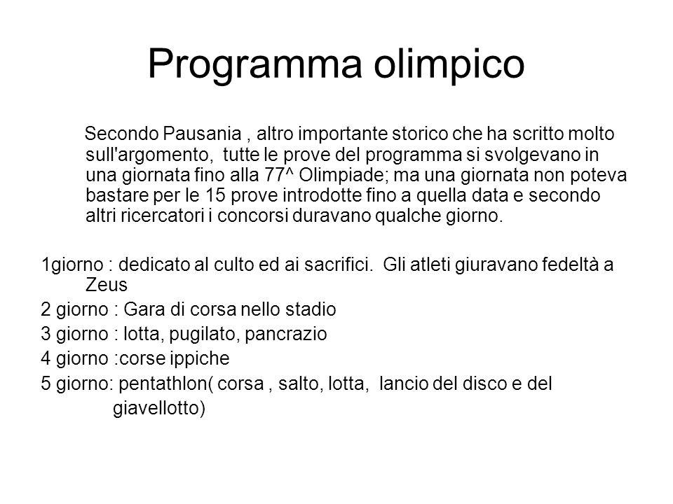 Programma olimpico Secondo Pausania, altro importante storico che ha scritto molto sull'argomento, tutte le prove del programma si svolgevano in una g