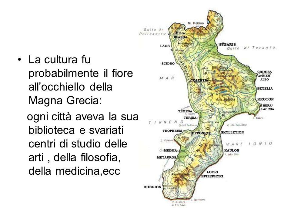 La cultura fu probabilmente il fiore allocchiello della Magna Grecia: ogni città aveva la sua biblioteca e svariati centri di studio delle arti, della
